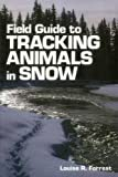 img - for Field Guide to Tracking Animals in Snow: How to Identify and Decipher Those Mysterious Winter Trails book / textbook / text book