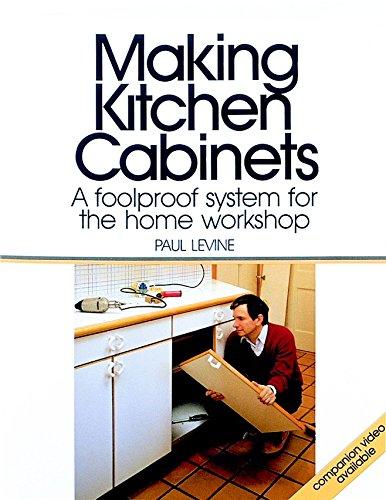 Making Kitchen Cabinets: A Foolproof System for the Home Workshop (Fine Homebuilding DVD Workshop)