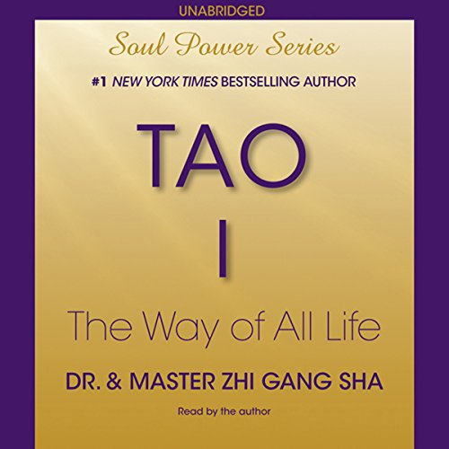 Tao I: The Way of All Life: Soul Power Series