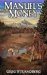 Manuel's Money (Mountain Man Series Book 10)