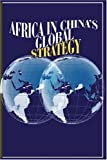 Africa in China's Global Strategy, , 1905068883