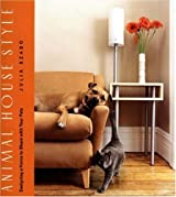 Animal House Style: Designing a Home to Share With Your Pets by Julia Szabo (2005-04-05)