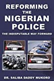 Reforming the Nigerian Police, Saliba Daddy Mukoro, 1449094694