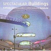 Spectacular Buildings: A Selection of Contemporary Projects (Architecture)