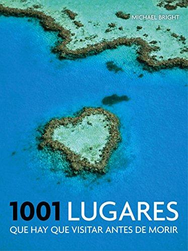 1001 lugares que hay que visitar antes de morir (Ocio y entretenimiento) Tapa blanda – 19 mar 2015 Michael Bright Ilustrados 8416220395 General