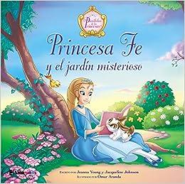 Princesa Fe y el jardin misterioso Parabolas de las Princesas: Amazon.es: Jacqueline Kinney Johnson, Johnson: Libros