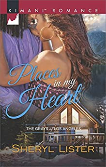 Places in My Heart (The Grays of Los Angeles) by [Lister, Sheryl]