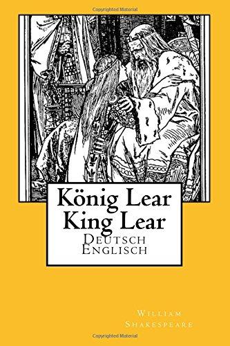 Koenig Lear - King Lear: Deutsch-Englisch Taschenbuch – 14. Juli 2017 William Shakespeare Wolf Heinrich Baudissin von 1548887234 POETRY / European / English