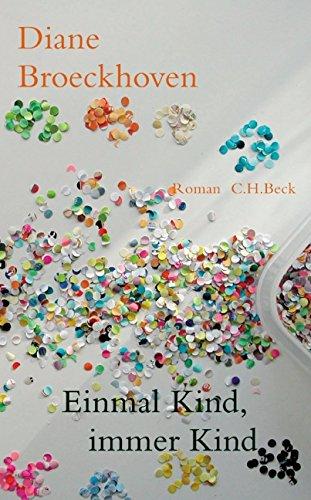 Einmal Kind, immer Kind: Roman