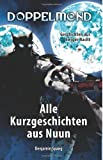Doppelmond - Alle Kurzgeschichten Aus Nuun, Benjamin Spang, 149611065X