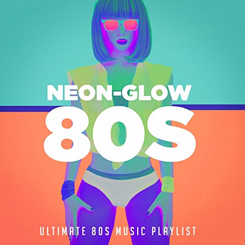 Neon-glow 80S! Ultimate 80S music