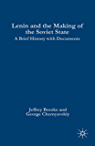 Lenin and the Making of the Soviet State: A Brief History with Documents (The Bedford Series in History and Culture)