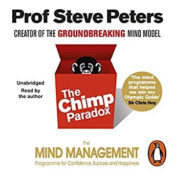 The Chimp Paradox: The Acclaimed Mind Management Programme