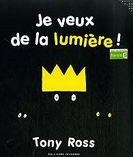 Je veux de la lumière ! par Tony Ross
