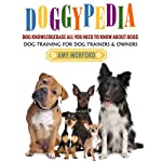 DoggyPedia: All You Need to Know About Dogs | Amy Morford