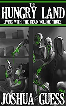The Hungry Land (Living With the Dead Book 3) by [Guess, Joshua]