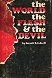 The World, the Flesh, and the Devil, Harold Lindsell, 0913686042