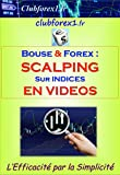 Trading Bourse & Forex - SCALPING sur indices (Clubforex1 t. 20) (French Edition)