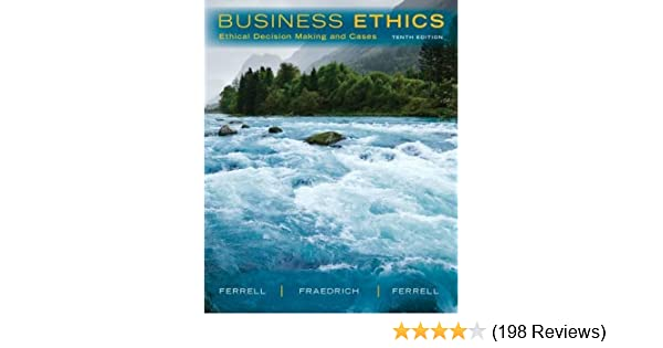 Business ethics ethical decision making cases o c ferrell business ethics ethical decision making cases o c ferrell john fraedrich ferrell 9781285423715 amazon books fandeluxe Choice Image