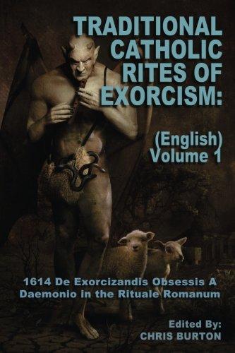 Traditional Catholic Rites Of Exorcism: (English) - Volume 1: 1614 De Exorcizandis Obsessis A Daemonio in the Rituale Romanum ebook