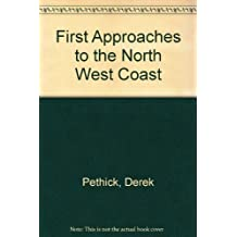 First Approaches to the North West Coast