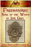 Freemasonry: Sons of the Widow (English Edition)