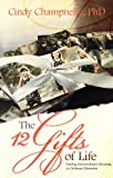 The Twelve Gifts of Life, Cindy Champnella, 1620200481