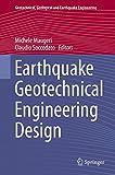 Earthquake Geotechnical Engineering Design (Geotechnical, Geological and Earthquake Engineering)