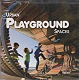 Urban Playground Spaces, Monsa, 841522320X