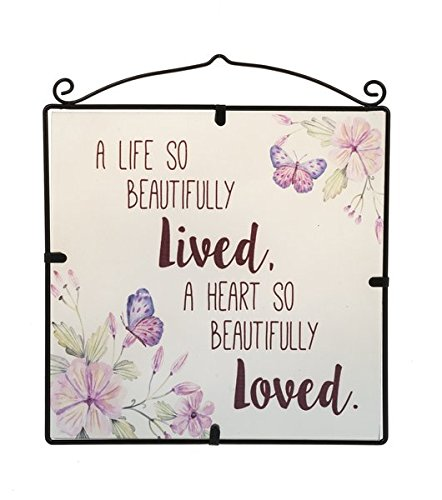 Everyday A Life Beautifully Lived, a Heart so Beautifully Loved Window Plaque