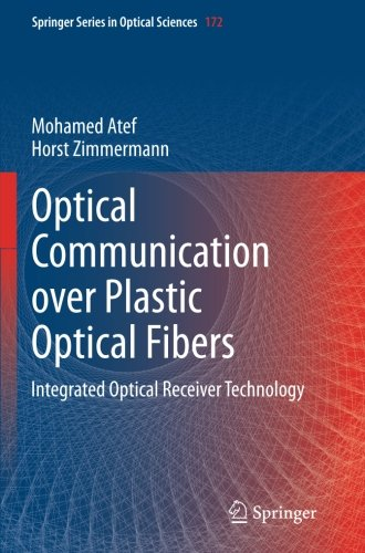 Optical Communication over Plastic Optical Fibers: Integrated Optical Receiver Technology (Springer Series in Optical (Optical Data Transmitter)