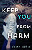 Keep You from Harm (Remedy Book 1)