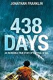 438 Days: An Extraordinary True Story of...