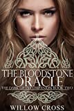 The Bloodstone Oracle (The Dark Gifts Companions Book 2)