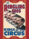 The Ringling Brothers: Kings of the Circus offers