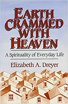 Book Earth Crammed with Heaven: A Spirituality of Everyday Life by Professor Elizabeth A Dreyer (1993-01-01)