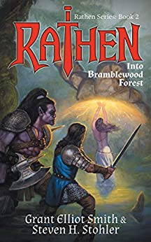 Rathen: Into Bramblewood Forest (The Rathen Series Book 2) by [Smith, Grant Elliot, Stohler, Steven H.]