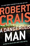 Book cover from A Dangerous Man (An Elvis Cole and Joe Pike Novel) by Robert Crais