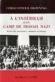 A l'interieur d'un Camp de Travail Nazi, Browning, Christopher R., 2251381066