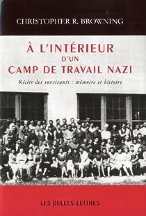 A l'intérieur d'un camp de travail nazi par Browning