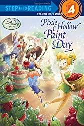 Pixie Hollow Paint Day (Disney Fairies) (Step Into Reading - Level 4 - Quality)