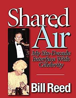 Shared Air: My Six-Decade Interface With Celebrity by [Reed, Bill]