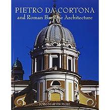 Pietro da Cortona and Roman Baroque Architecture