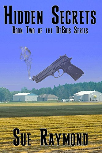 Hidden Secrets: Book Two in the DeBois Series by [Raymond, Sue]