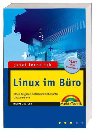 Linux im Büro: Office-Aufgaben einfach und sicher unter Linux meistern (jetzt lerne ich)