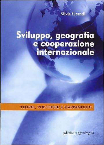 Sviluppo Geografia E Cooperazione Internazionale Teorie Politiche