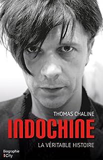 Indochine : la véritable histoire, Chaline, Thomas