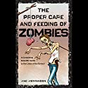 The Proper Care and Feeding of Zombies: A Completely Scientific Guide to the Lives of the Undead Audiobook by Mac Montandon Narrated by Dickson Lane
