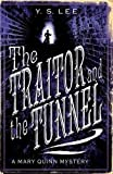 Traitor and the Tunnel (A Mary Quinn Mystery)