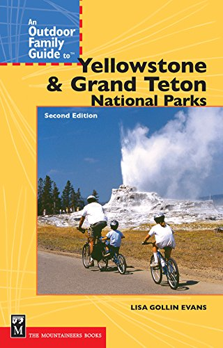 An Outdoor Family Guide to Yellowstone and the Tetons National Parks (Outdoor Family Guides) - Outdoor Family Guide